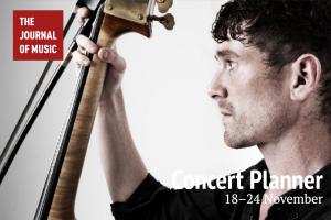 Concert Planner: 18–24 November 2019