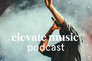 Elevate Music: New Podcast Discusses Music and Wellbeing