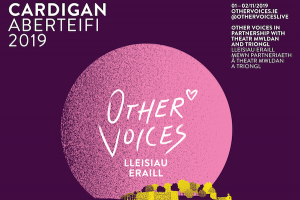 'It's been a long and cherished ambition…': Other Voices to Take Place in Cardigan, Wales