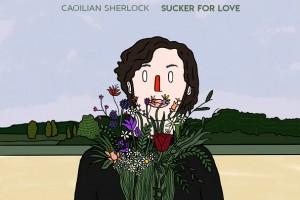 Caoilian Sherlock – Sucker for Love