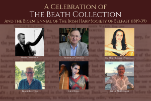 A Celebration of The Beath Collection, and the Bicentennial of the Irish Harp Society of Belfast (1819-39)
