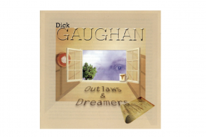 Dick Gaughan – Outlaws and Dreamers