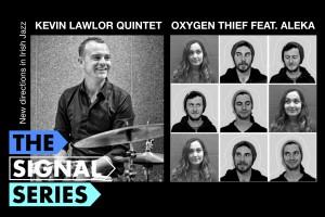 Signal Series - Oxygen Thief feat. Aleka & Kevin Lawlor Quintet