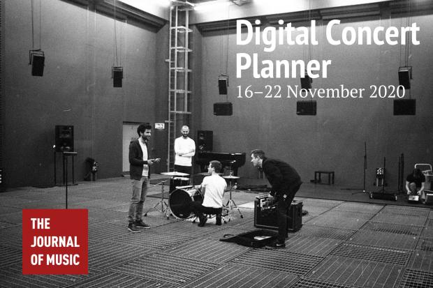 Digital Concert Planner: 16–22 November 2020