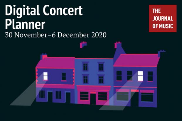 Digital Concert Planner: 30 November–6 December 2020